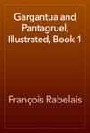 Gargantua And Pantagruel Illustrated Book 1