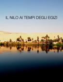 Il Nilo ai tempi degli Egizi