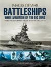 Battleships WWII Evolution Of The Big Guns