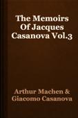 The Memoirs Of Jacques Casanova Vol.3