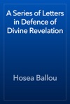 A Series Of Letters In Defence Of Divine Revelation