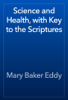 Mary Baker Eddy - Science and Health, with Key to the Scriptures artwork