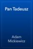 Adam Mickiewicz - Pan Tadeusz artwork