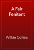 Wilkie Collins - A Fair Penitent artwork
