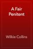 Wilkie Collins - A Fair Penitent artwork