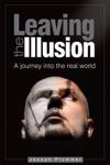 Leaving The Illusion