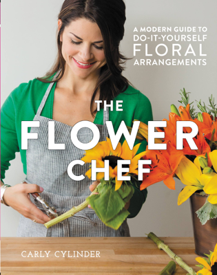 The Flower Chef - Carly Cylinder book
