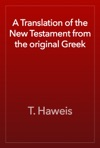 A Translation Of The New Testament From The Original Greek