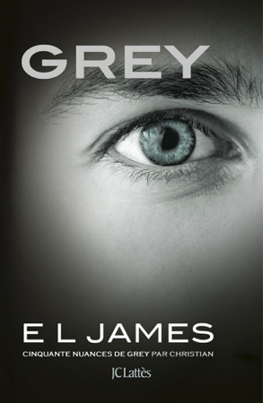 Grey - Cinquante nuances de Grey par Christian  - E L James