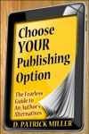 Choose Your Publishing Option The Fearless Guide To An Authors Alternatives