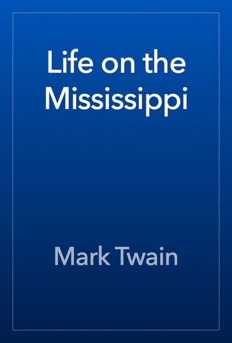 Mark Twain - Life on the Mississippi
