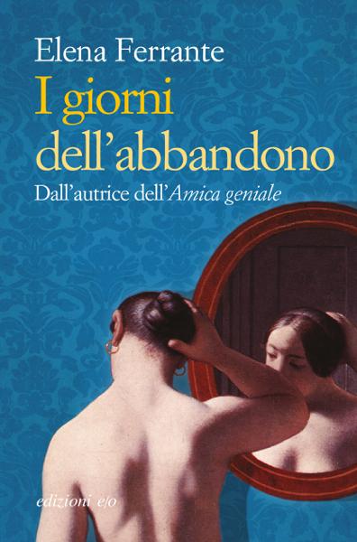 I giorni dell'abbandono da Elena Ferrante