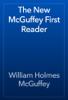 William Holmes McGuffey - The New McGuffey First Reader artwork