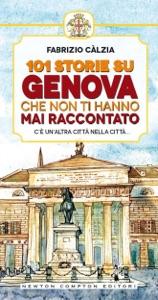 101 storie su Genova che non ti hanno mai raccontato da Fabrizio Càlzia
