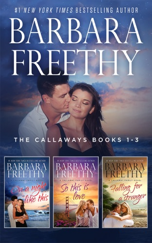 Barbara Freethy - The Callaways Boxed Set Books 1-3