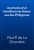 Paul P. de La GironiГЁre - Aventures d'un Gentilhomme Breton aux Г®les Philippines artwork