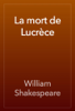 William Shakespeare - La mort de Lucrèce artwork