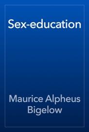 Sex-education - Maurice Alpheus Bigelow Book