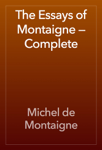 The Essays of Montaigne — Complete