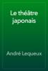 André Lequeux - Le théâtre japonais artwork