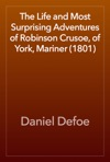 The Life And Most Surprising Adventures Of Robinson Crusoe Of York Mariner 1801