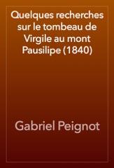 Quelques recherches sur le tombeau de Virgile au mont Pausilipe (1840)