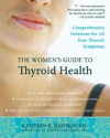 The Womens Guide To Thyroid Health