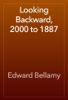 Edward Bellamy - Looking Backward, 2000 to 1887 artwork
