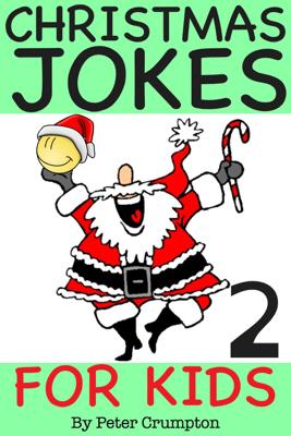 Best Christmas Jokes For Kids 2 - Peter Crumpton book