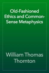 Old-Fashioned Ethics and Common-Sense Metaphysics