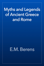 Myths and Legends of Ancient Greece and Rome book