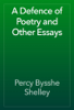 Percy Bysshe Shelley - A Defence of Poetry and Other Essays artwork