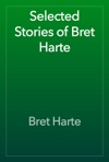 Selected Stories Of Bret Harte