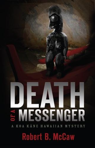 Robert B. McCaw - Death of a Messenger