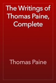 The Writings of Thomas Paine, Complete book
