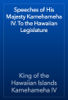 King of the Hawaiian Islands Kamehameha IV - Speeches of His Majesty Kamehameha IV. To the Hawaiian Legislature artwork