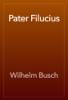 Wilhelm Busch - Pater Filucius artwork