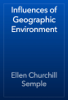 Ellen Churchill Semple - Influences of Geographic Environment artwork