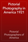 Pictorial Photography In America 1921