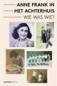 Anne Frank in het Achterhuis - Wie was Wie?