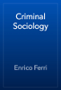 Enrico Ferri - Criminal Sociology artwork