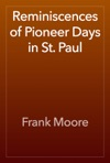 Reminiscences Of Pioneer Days In St Paul
