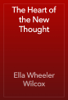 Ella Wheeler Wilcox - The Heart of the New Thought artwork