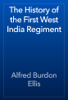 Alfred Burdon Ellis - The History of the First West India Regiment artwork