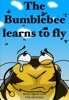 The Bumblebee Learns To Fly
