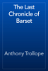 Anthony Trollope - The Last Chronicle of Barset artwork