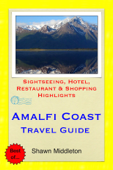 Amalfi Coast, Italy Travel Guide - Sightseeing, Hotel, Restaurant & Shopping Highlights (Illustrated) Book Cover