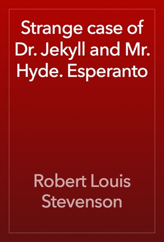 Robert Louis Stevenson - Strange case of Dr. Jekyll and Mr. Hyde. Esperanto