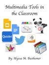 Multimedia Tools In The Classroom