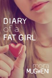 Diary of a Fat Girl - Moira Mugweni book summary